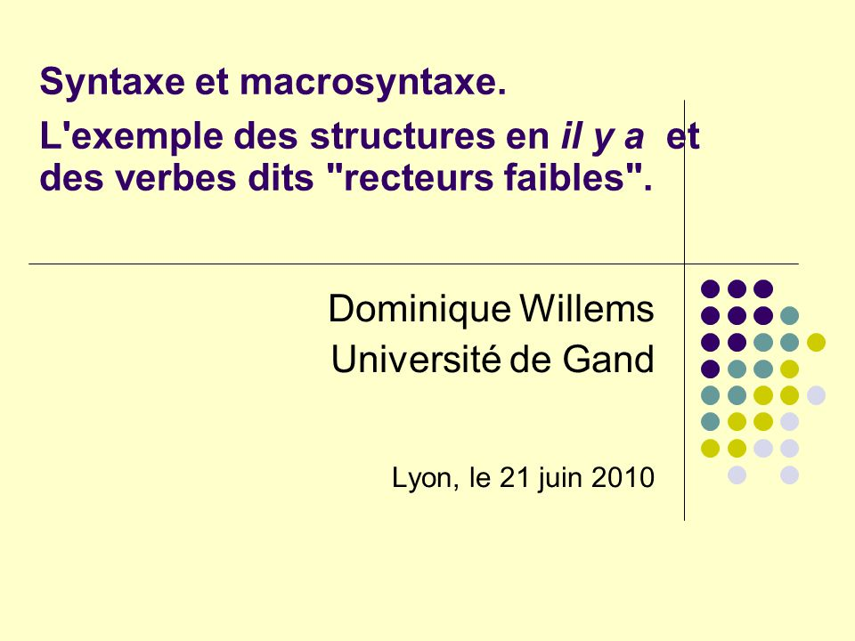 Dominique Willems Université de Gand Lyon, le 21 juin 2010