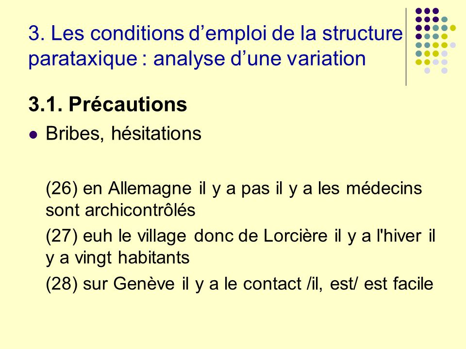 3. Les conditions d'emploi de la structure parataxique : analyse d'une variation