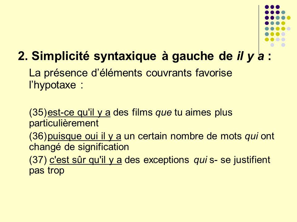 2. Simplicité syntaxique à gauche de il y a :
