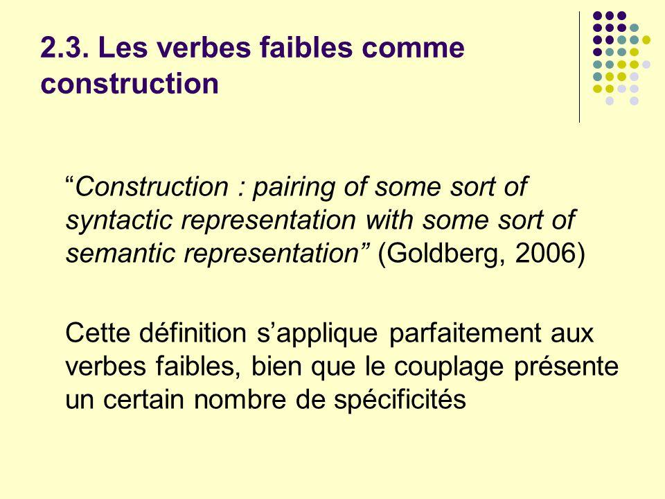 2.3. Les verbes faibles comme construction