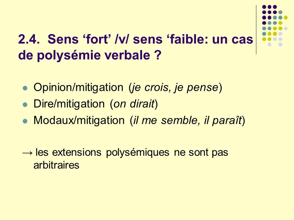 2.4. Sens 'fort' /v/ sens 'faible: un cas de polysémie verbale