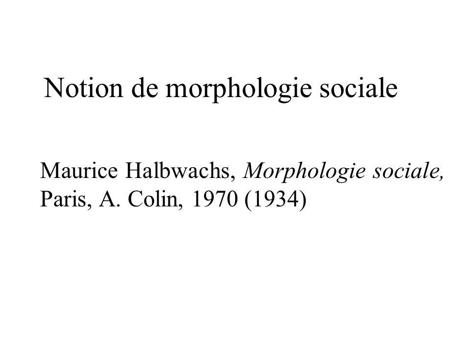 Maurice Halbwachs, Morphologie sociale, Paris, A. Colin, 1970 (1934)