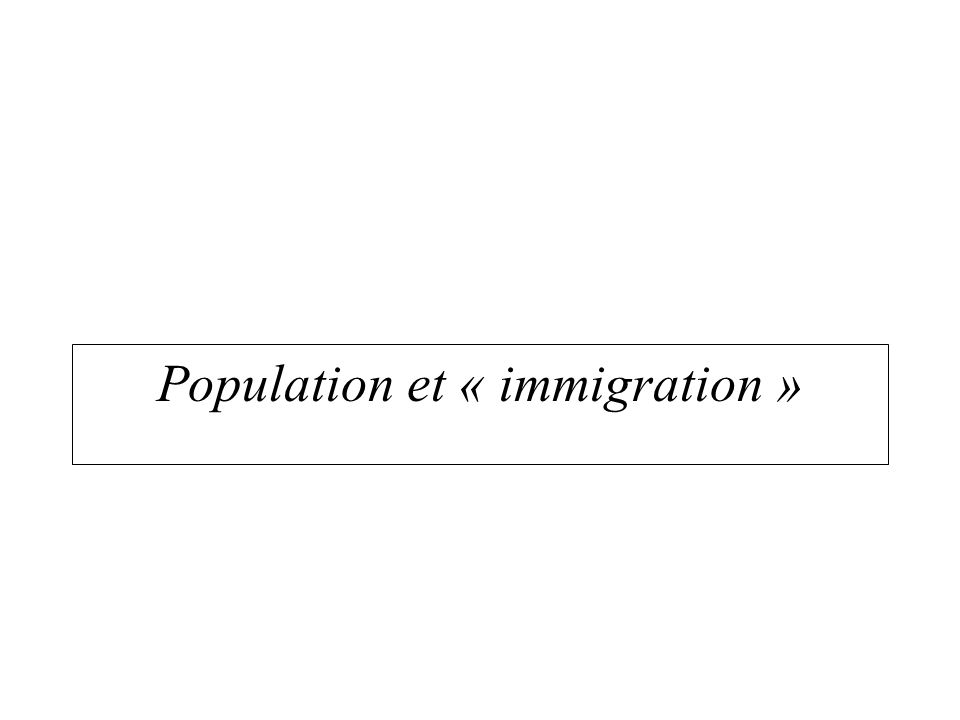 Population et « immigration »