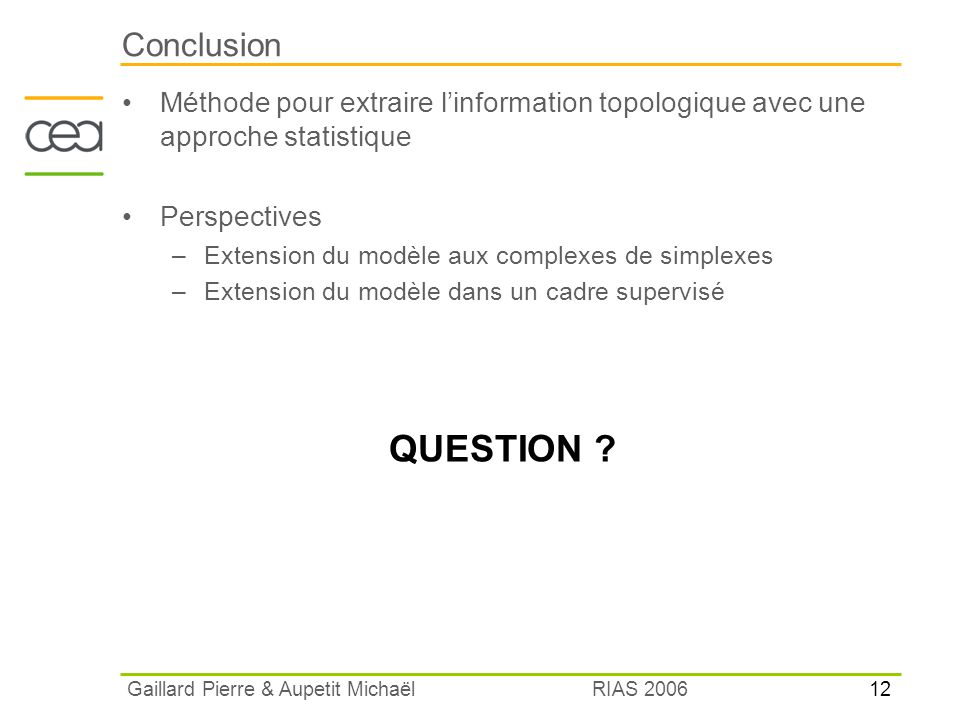 Conclusion Méthode pour extraire l'information topologique avec une approche statistique. Perspectives.