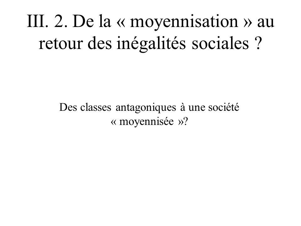 III. 2. De la « moyennisation » au retour des inégalités sociales