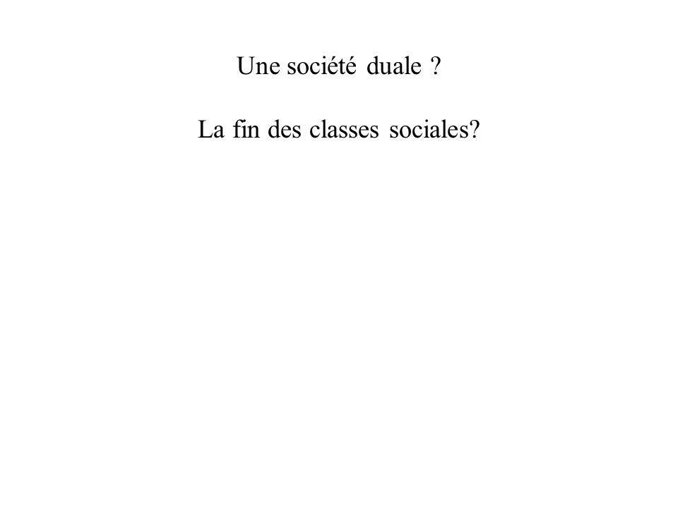 Une société duale La fin des classes sociales