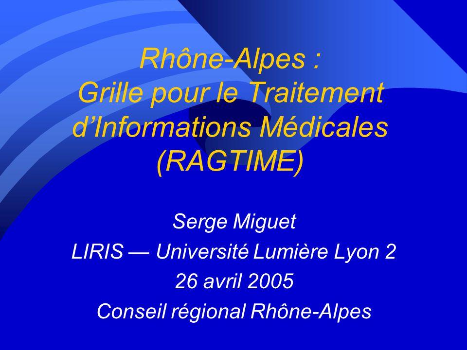 Rhône-Alpes : Grille pour le Traitement d'Informations Médicales (RAGTIME)