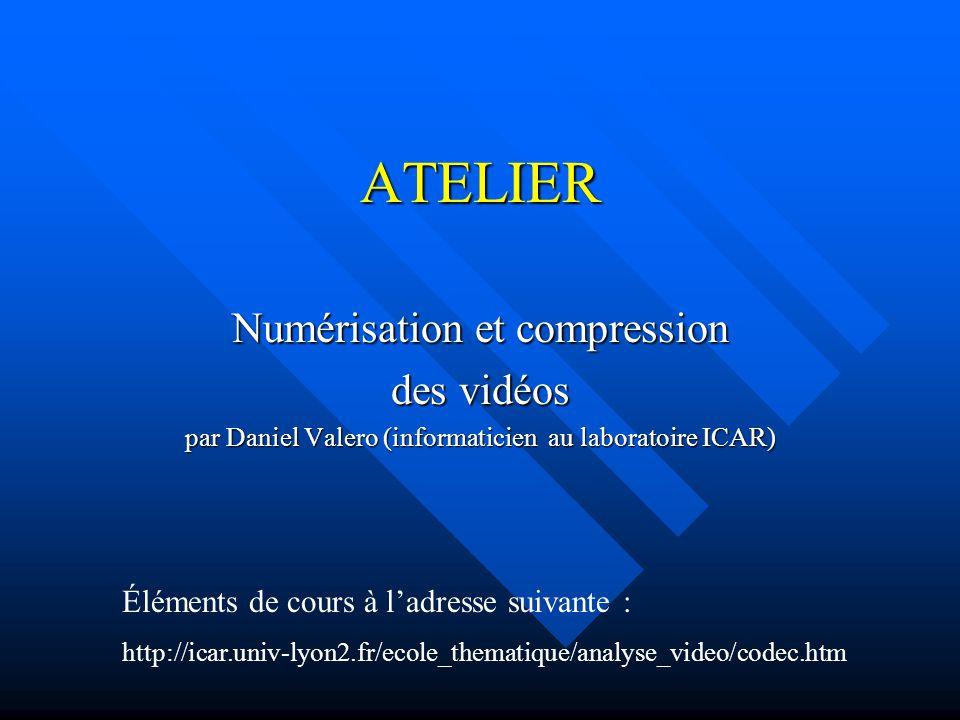 ATELIER Numérisation et compression des vidéos
