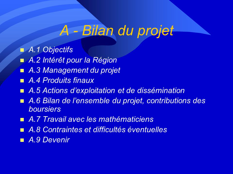 A - Bilan du projet A.1 Objectifs A.2 Intérêt pour la Région