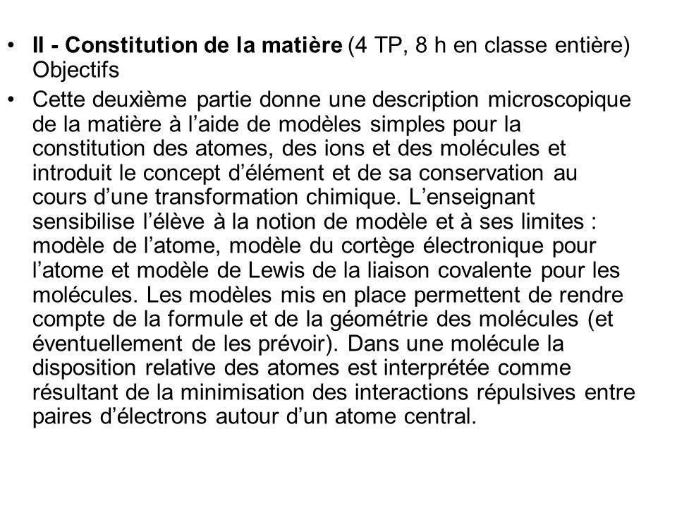 II - Constitution de la matière (4 TP, 8 h en classe entière) Objectifs