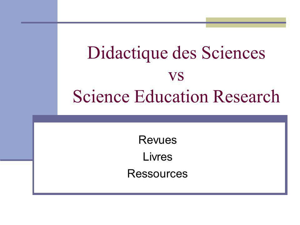 Didactique des Sciences vs Science Education Research