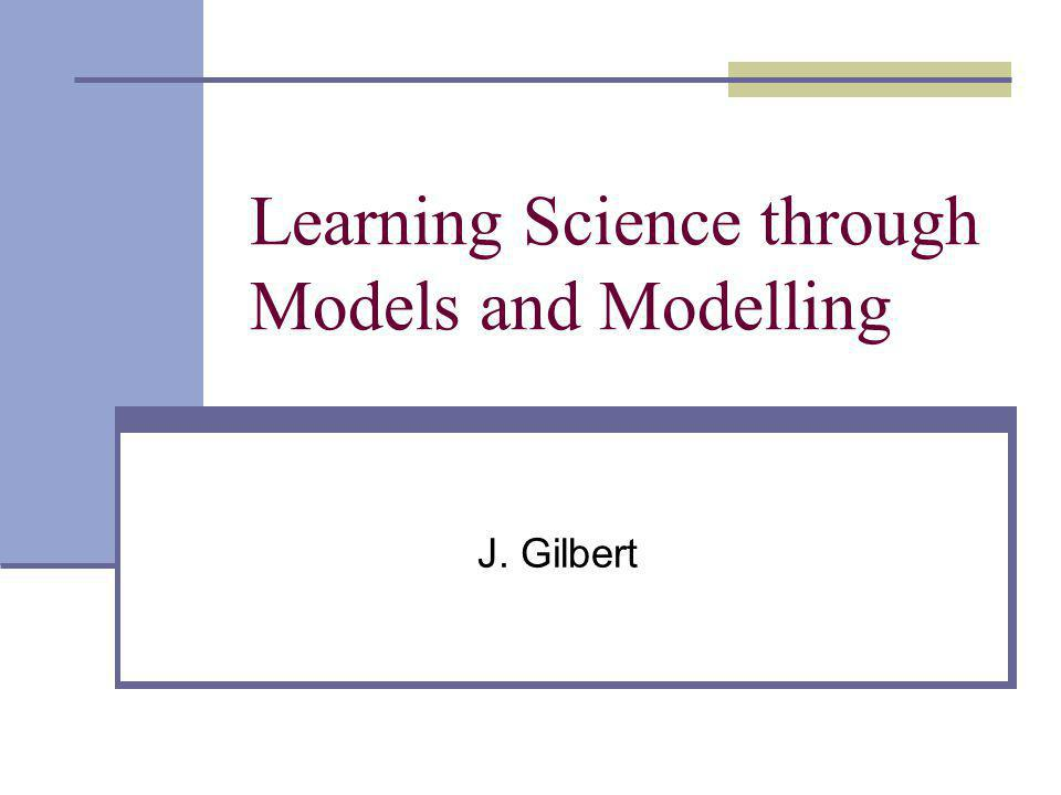 Learning Science through Models and Modelling