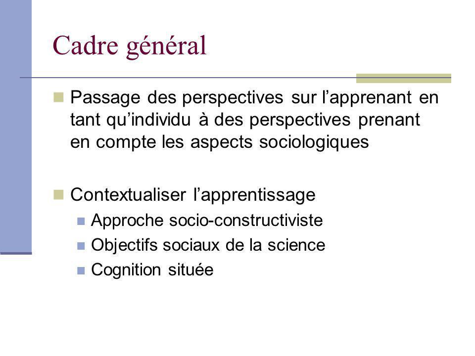 Cadre général Passage des perspectives sur l'apprenant en tant qu'individu à des perspectives prenant en compte les aspects sociologiques.