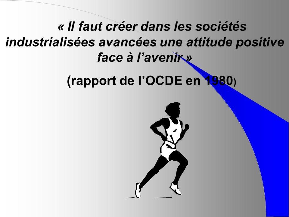 « Il faut créer dans les sociétés industrialisées avancées une attitude positive face à l'avenir »