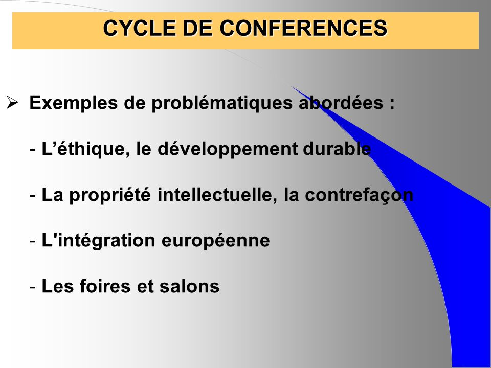 CYCLE DE CONFERENCES Exemples de problématiques abordées :