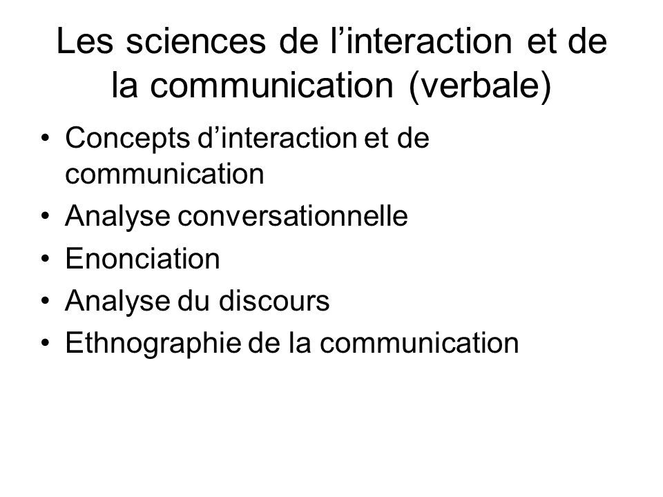 Les sciences de l'interaction et de la communication (verbale)