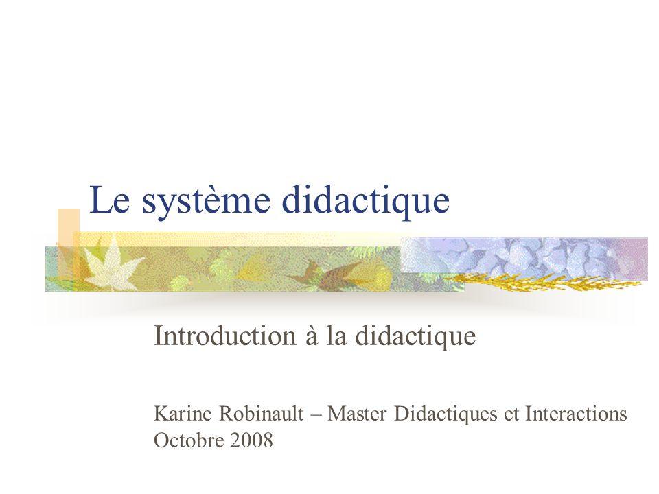 Le système didactique Introduction à la didactique