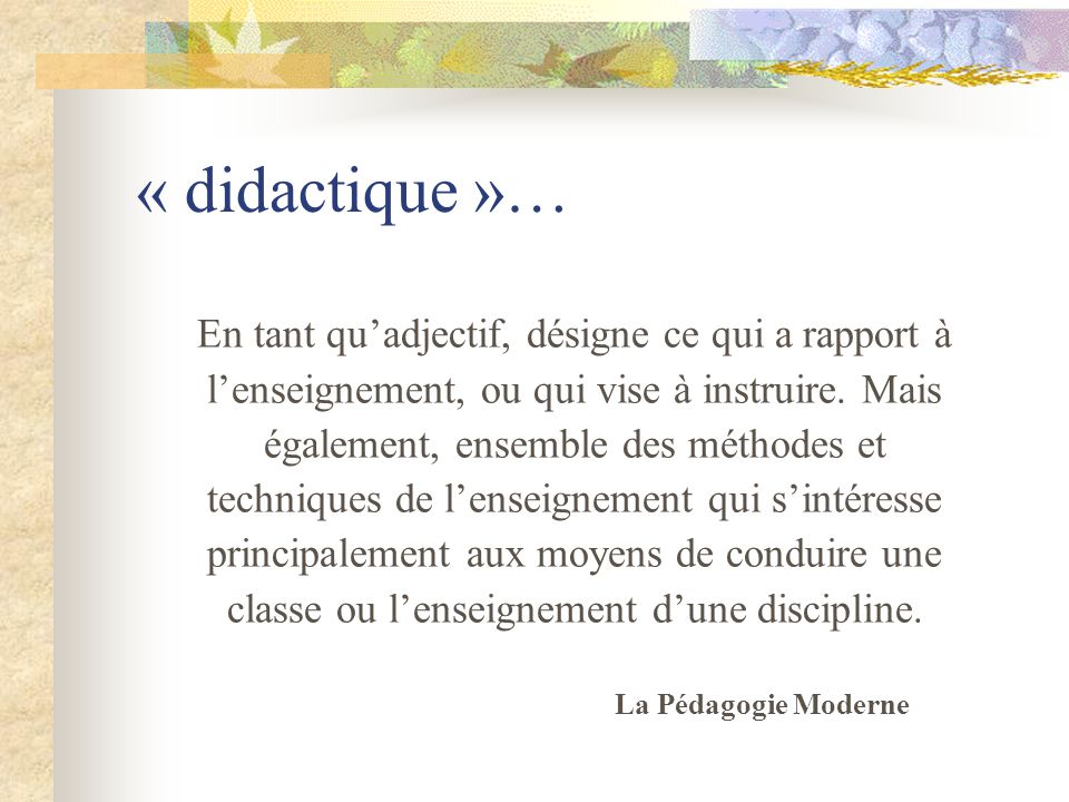 « didactique »…