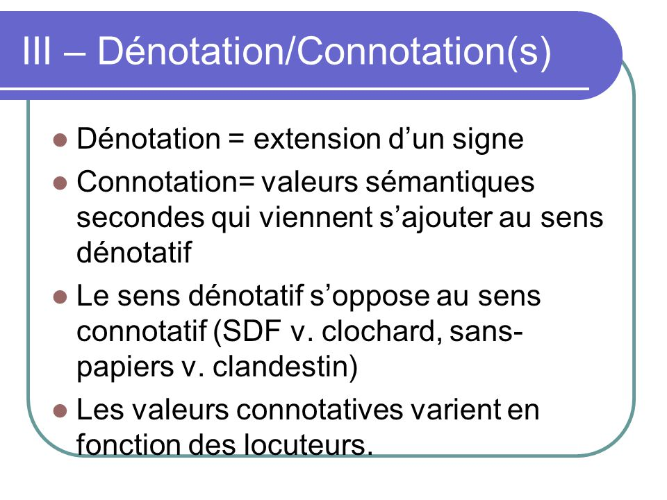 III – Dénotation/Connotation(s)