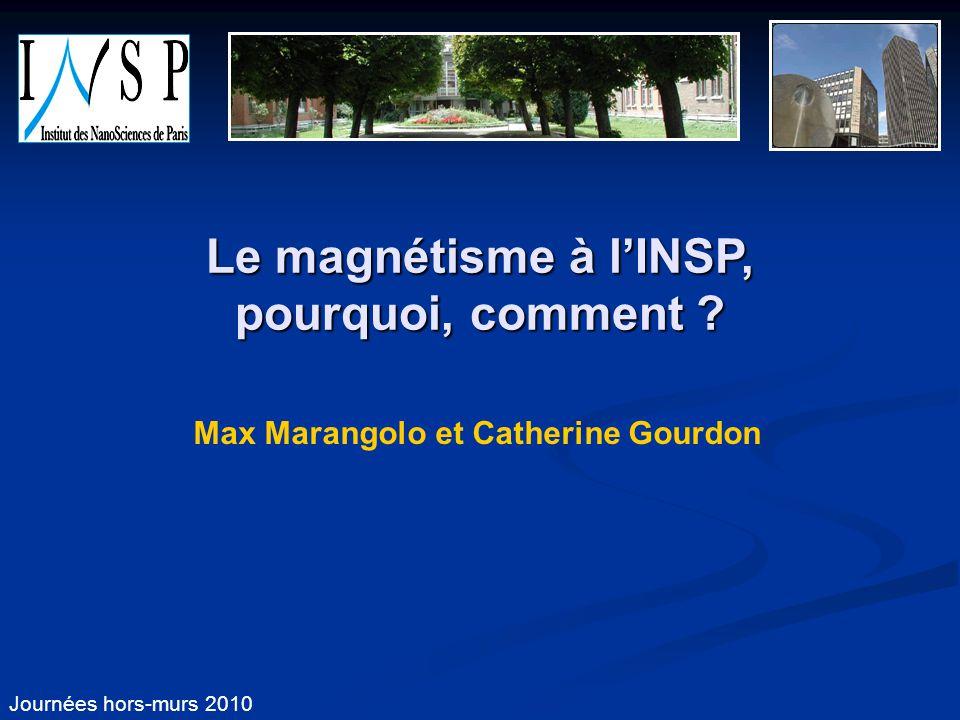 Le magnétisme à l'INSP, pourquoi, comment