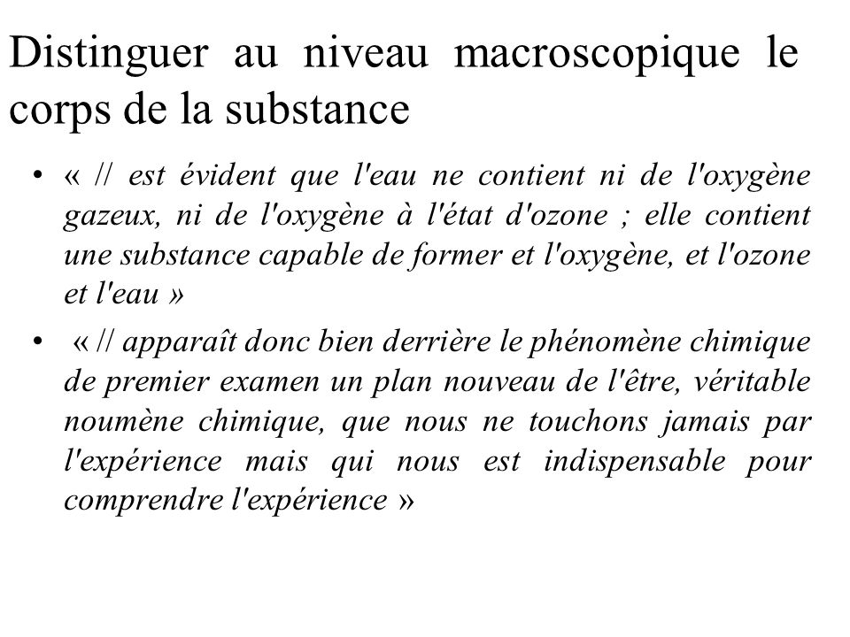 Distinguer au niveau macroscopique le corps de la substance