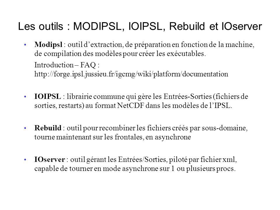 Les outils : MODIPSL, IOIPSL, Rebuild et IOserver