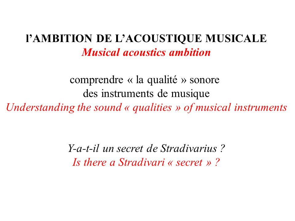 l'AMBITION DE L'ACOUSTIQUE MUSICALE Musical acoustics ambition