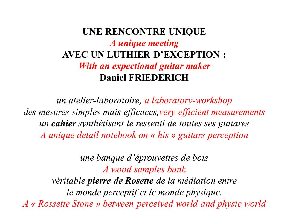 AVEC UN LUTHIER D'EXCEPTION : With an expectional guitar maker