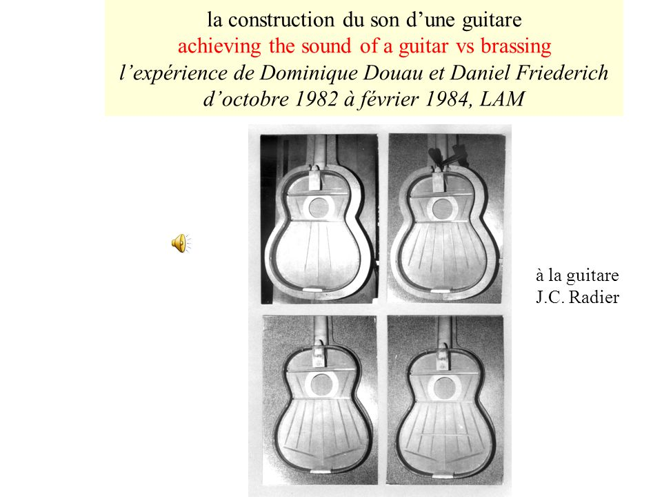 la construction du son d'une guitare achieving the sound of a guitar vs brassing l'expérience de Dominique Douau et Daniel Friederich d'octobre 1982 à février 1984, LAM