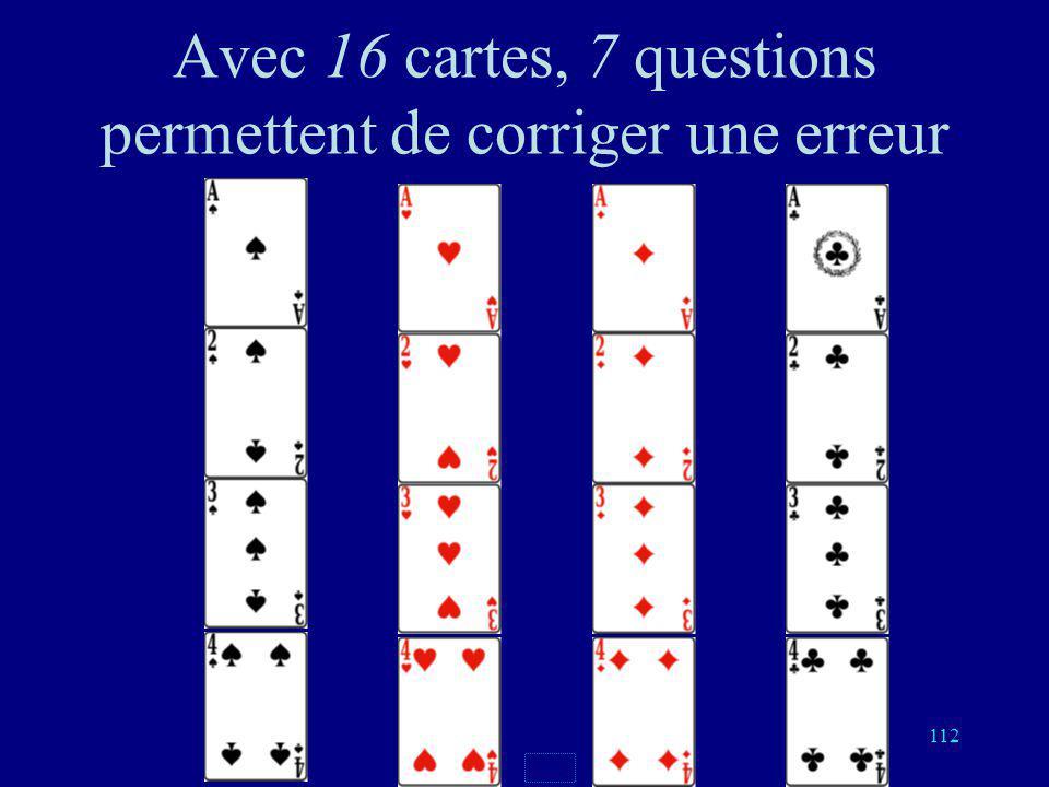 Avec 16 cartes, 7 questions permettent de corriger une erreur