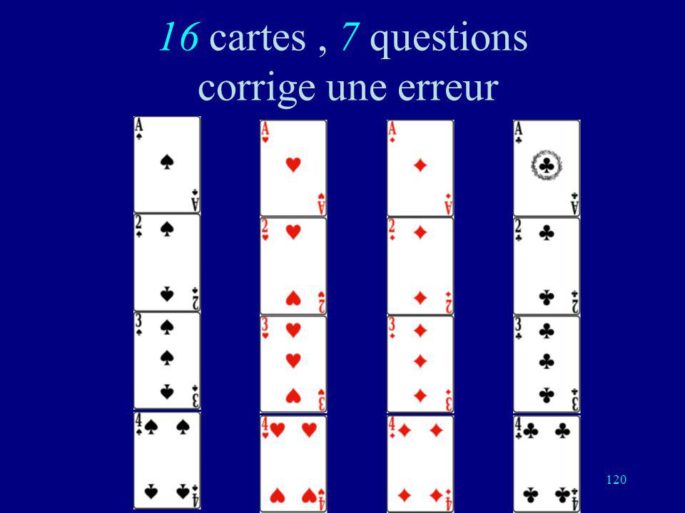16 cartes , 7 questions corrige une erreur