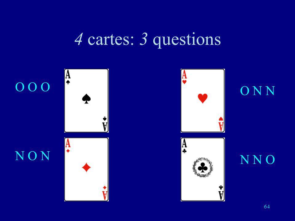 4 cartes: 3 questions O O O O N N N O N N N O