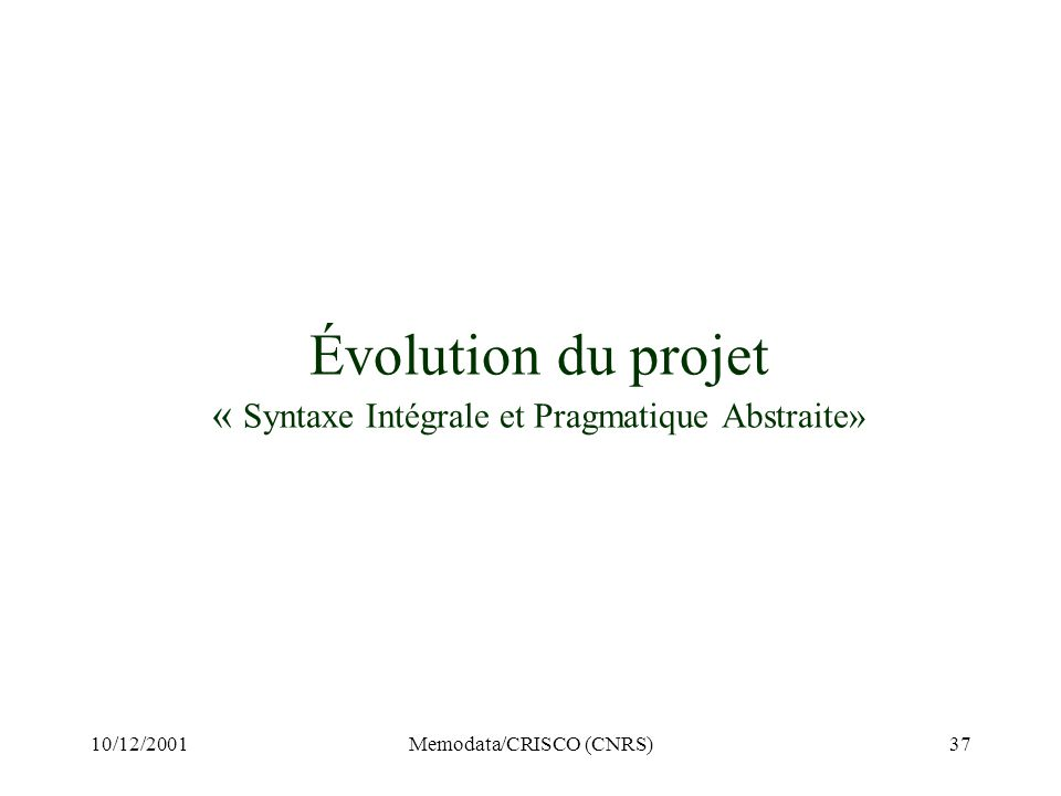 Évolution du projet « Syntaxe Intégrale et Pragmatique Abstraite»