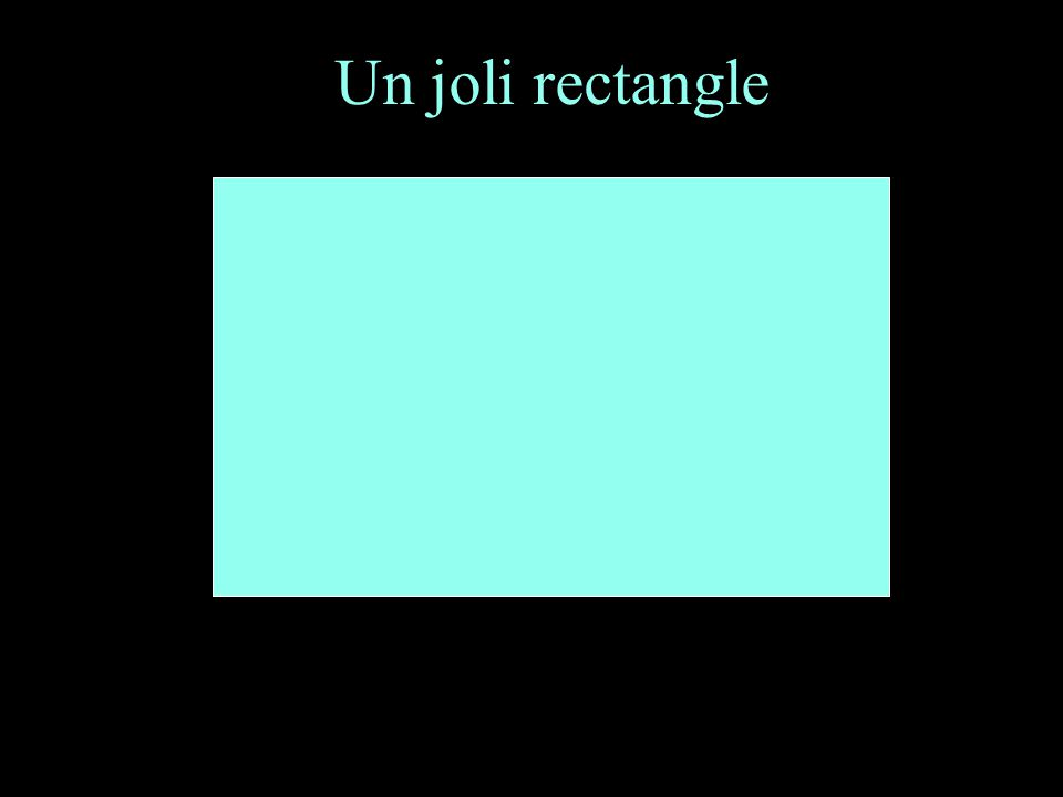 Un joli rectangle