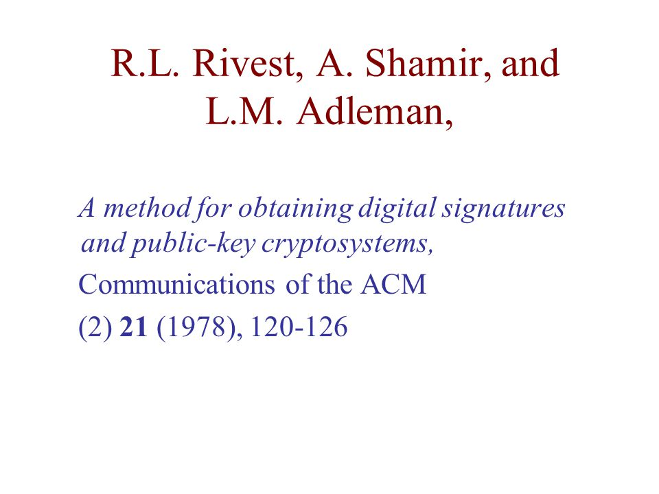 R.L. Rivest, A. Shamir, and L.M. Adleman,