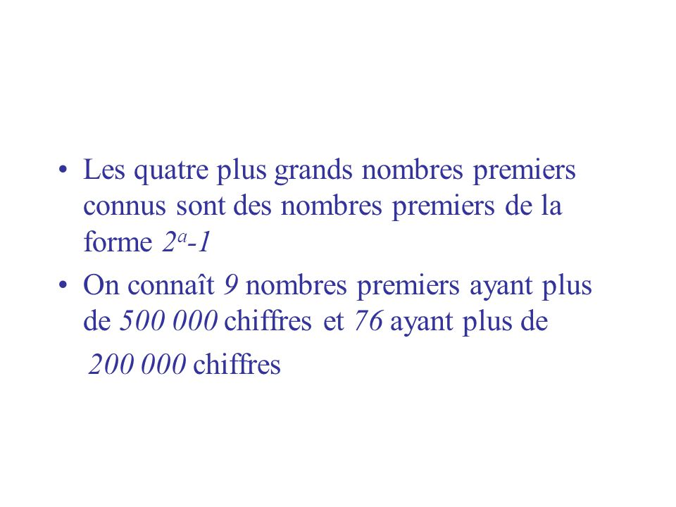 Les quatre plus grands nombres premiers connus sont des nombres premiers de la forme 2a-1