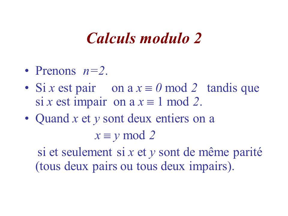 Calculs modulo 2 Prenons n=2.