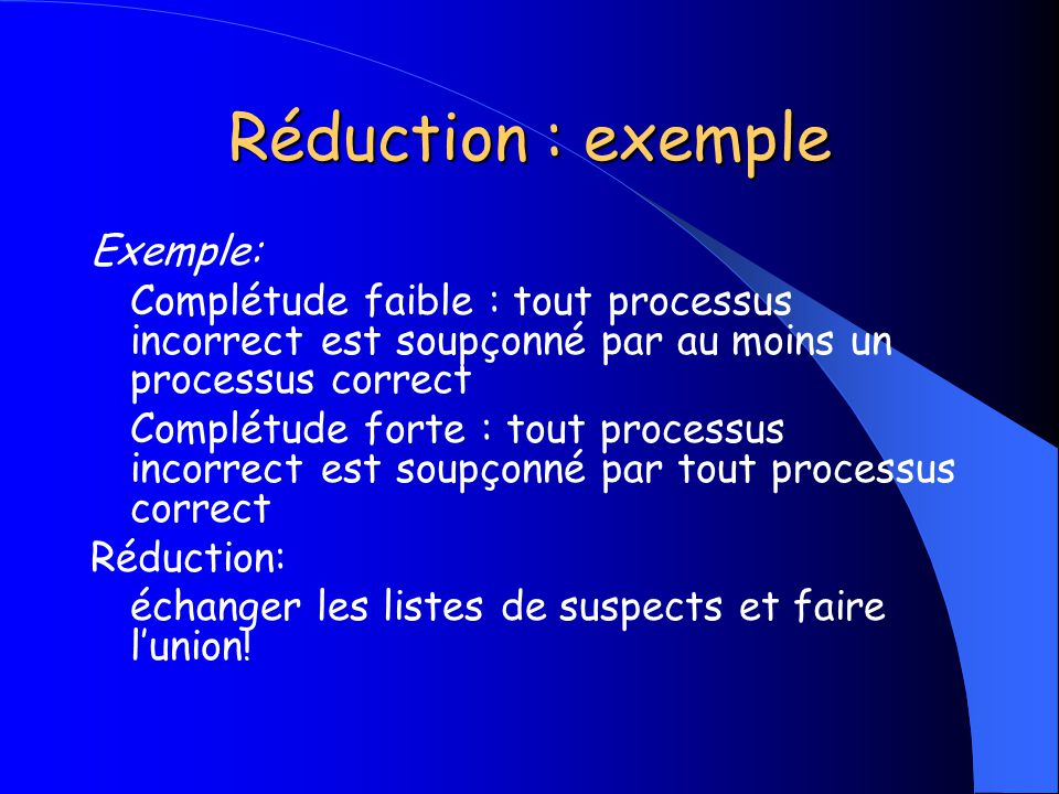 Réduction : exemple Exemple: