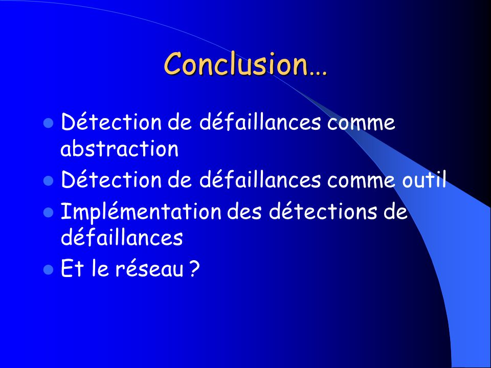 Conclusion… Détection de défaillances comme abstraction