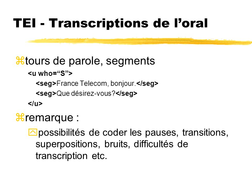 TEI - Transcriptions de l'oral