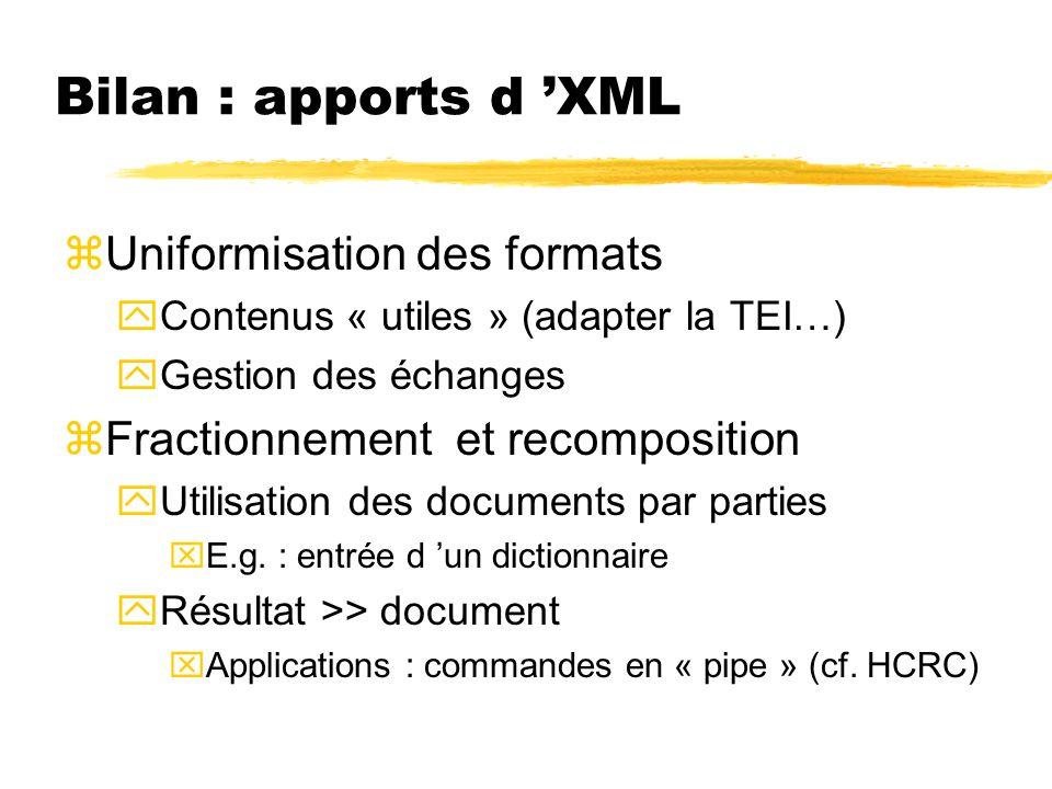 Bilan : apports d 'XML Uniformisation des formats