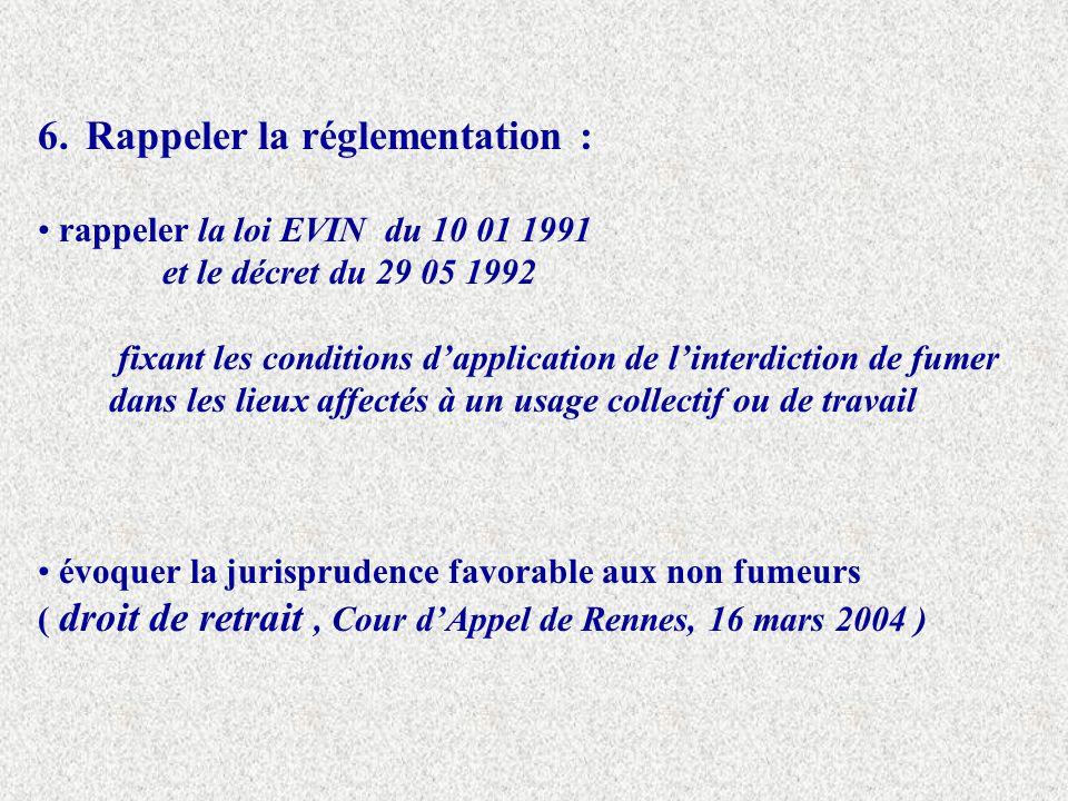6. Rappeler la réglementation :