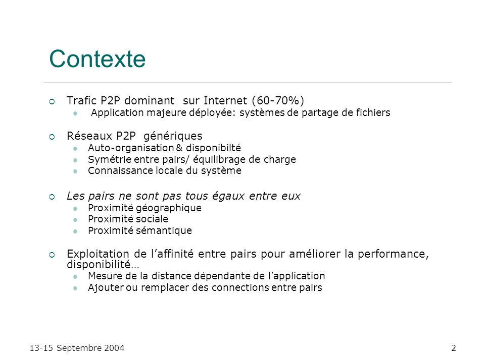 Contexte Trafic P2P dominant sur Internet (60-70%)