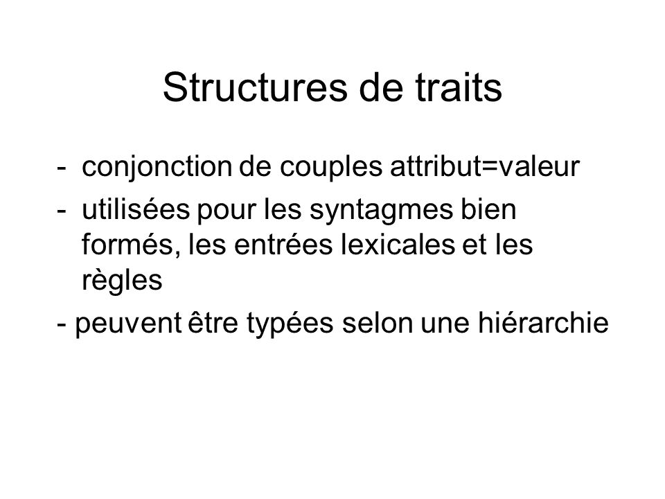 Structures de traits conjonction de couples attribut=valeur