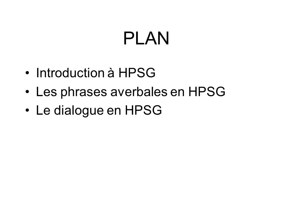 PLAN Introduction à HPSG Les phrases averbales en HPSG