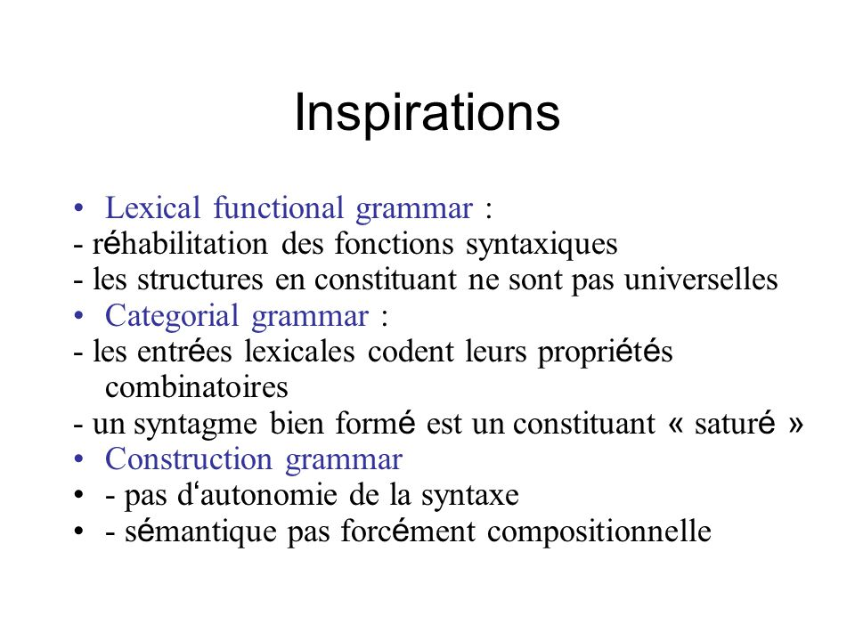 Inspirations Lexical functional grammar :