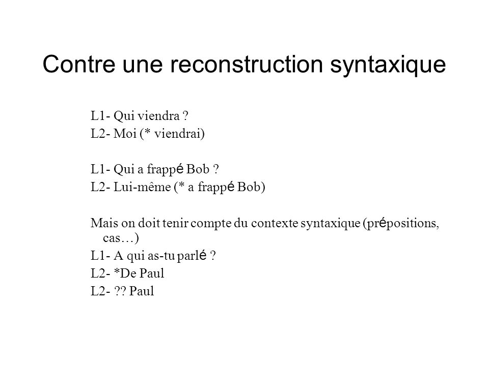 Contre une reconstruction syntaxique