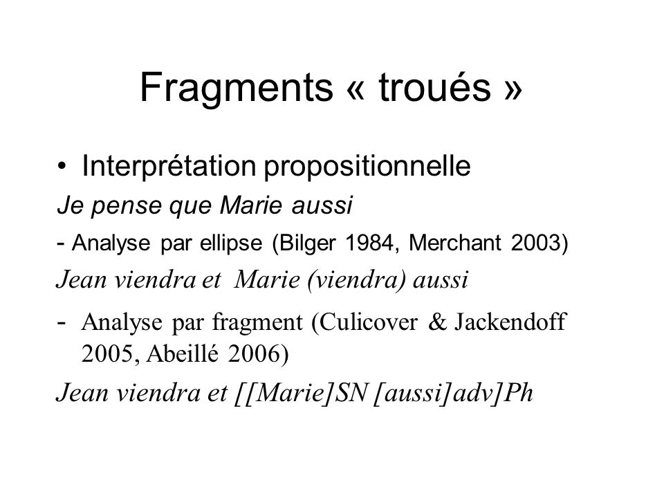 Fragments « troués » Interprétation propositionnelle