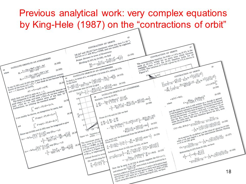 Previous analytical work: very complex equations by King-Hele (1987) on the contractions of orbit