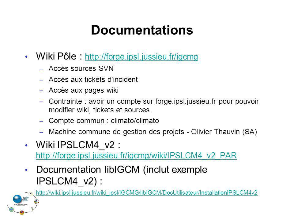 Documentations Wiki Pôle : http://forge.ipsl.jussieu.fr/igcmg